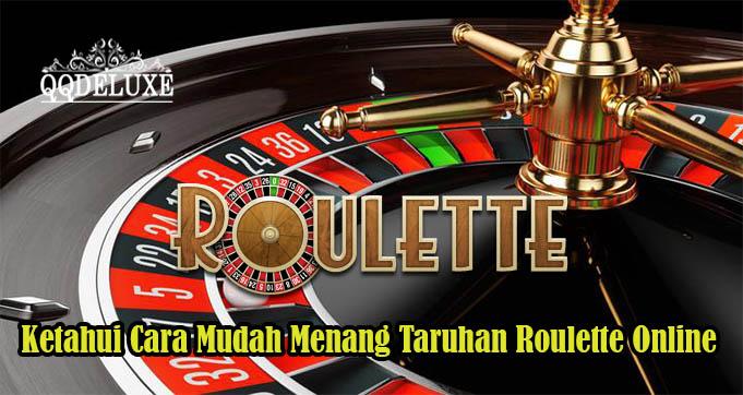 Ketahui Cara Mudah Menang Taruhan Roulette Online