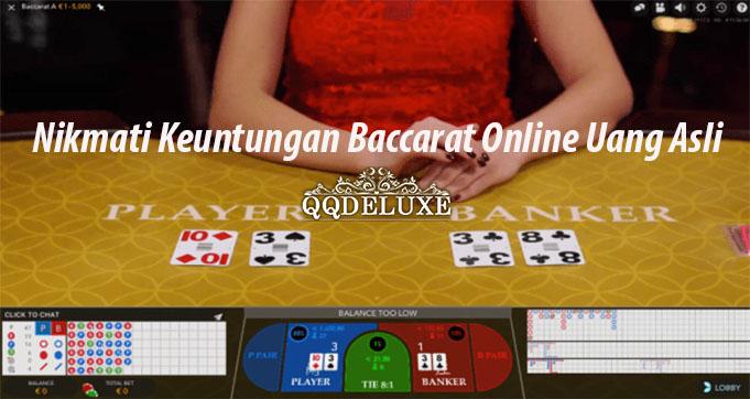 Nikmati Keuntungan Baccarat Online Uang Asli