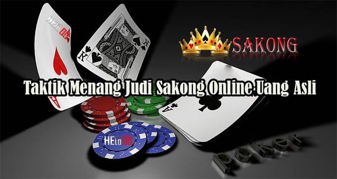 Taktik Menang Judi Sakong Online Uang Asli