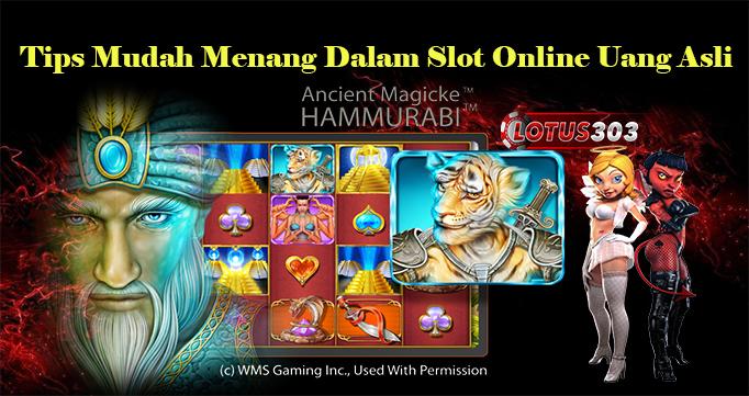 Tips Mudah Menang Dalam Slot Online Uang Asli